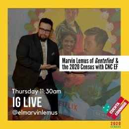 Marvin Lemus of Gentefied & the 2020 Census with CNC EF