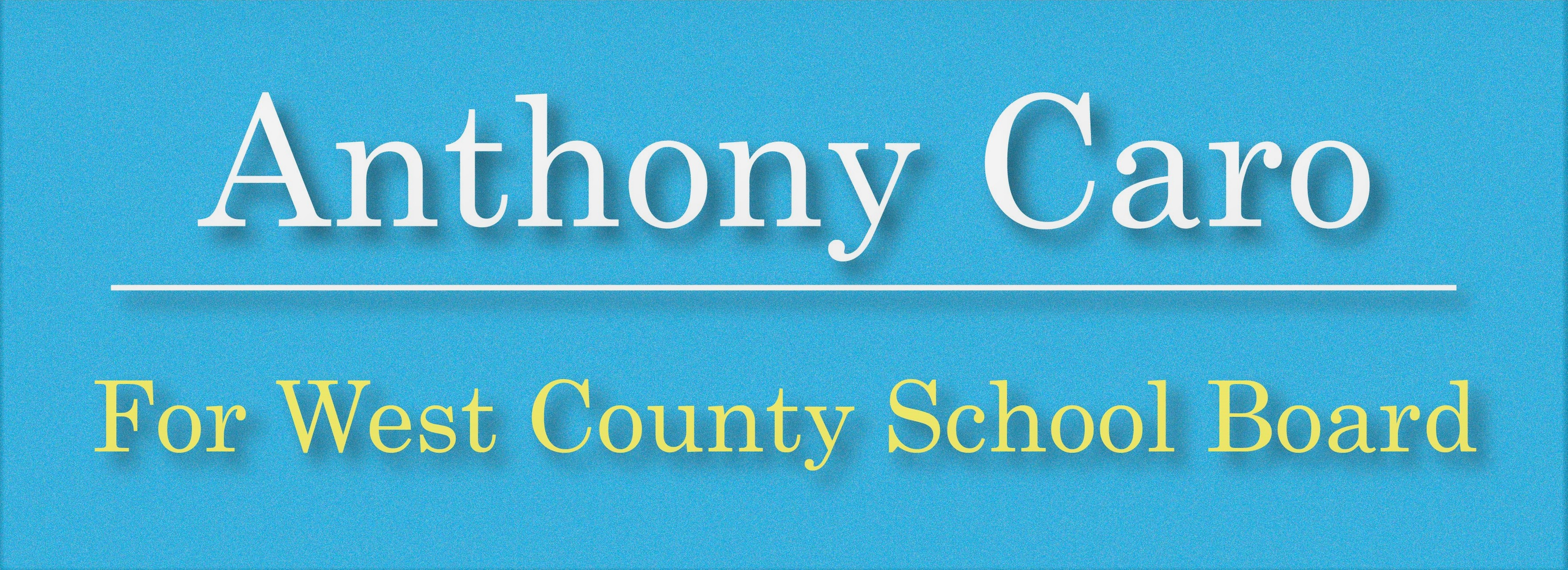 Anthony Caro for School Board