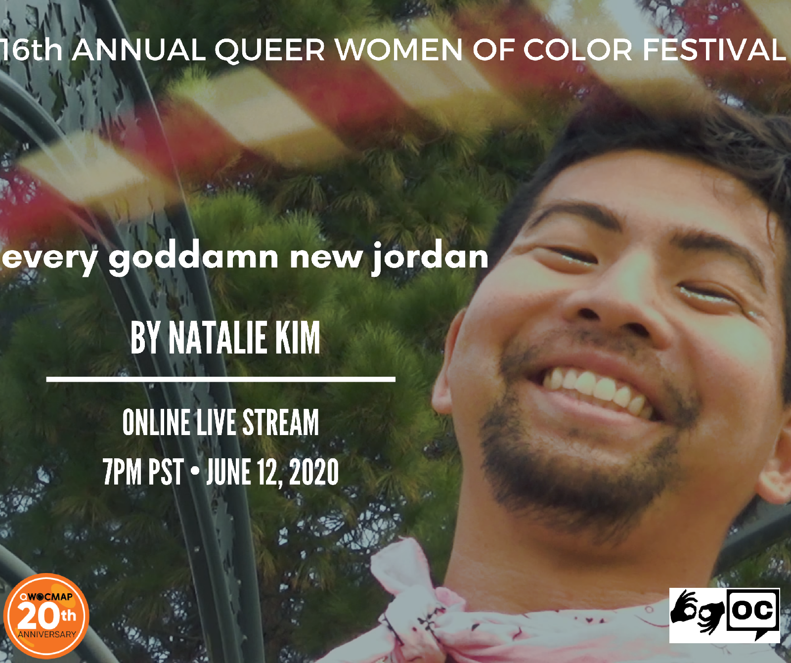 A closeup shot of a gay Japanese American man with medium brown skin, short beard and pink bandana, smiling at the camera. The top of the image reads 16th Annual Queer Women of Color Film Festival.Text below reads every goddamn jordan by Natalie Kim. The QWOCMAP logo is on the bottom left, the ASL and open captions logo are on the bottom right. Text below reads ONLINE LIVE STREAM 7PM PST JUNE 12, 2020.