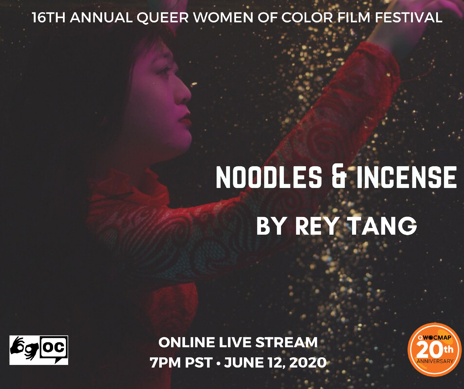 An Asian American woman with light brown skin floats underwater with her arms above her head, looking thoughtfully to her right.The top of the image reads 16th Annual Queer Women of Color Film Festival.Text below reads NOODLES & INCENSE by Rey Tang. The QWOCMAP logo is on the bottom right and the ASL and open captions logo are on the bottom right. Text below reads ONLINE LIVE STREAM 7PM PST JUNE 12, 2020.