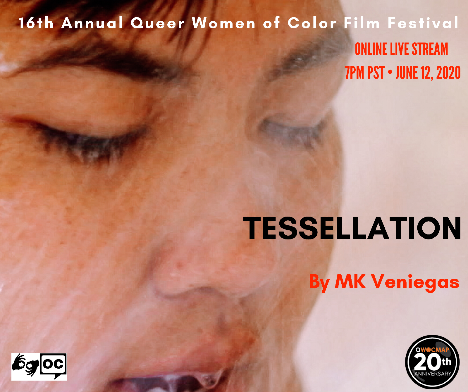 A genderfluid queer Pilipinx person with medium brown skin and short black hair stands in the shower, with closed eyes and mouth slightly parted. The top of the image reads 16th Annual Queer Women of Color Film Festival.Text below reads TESSELLATION by MK Veniegas. The QWOCMAP logo is on the bottom right, the ASL and open captions logo are on the bottom left. Text below reads ONLINE LIVE STREAM 7PM PST JUNE 12, 2020.