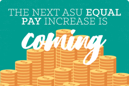 The next ASU Equal Pay increase is coming!
