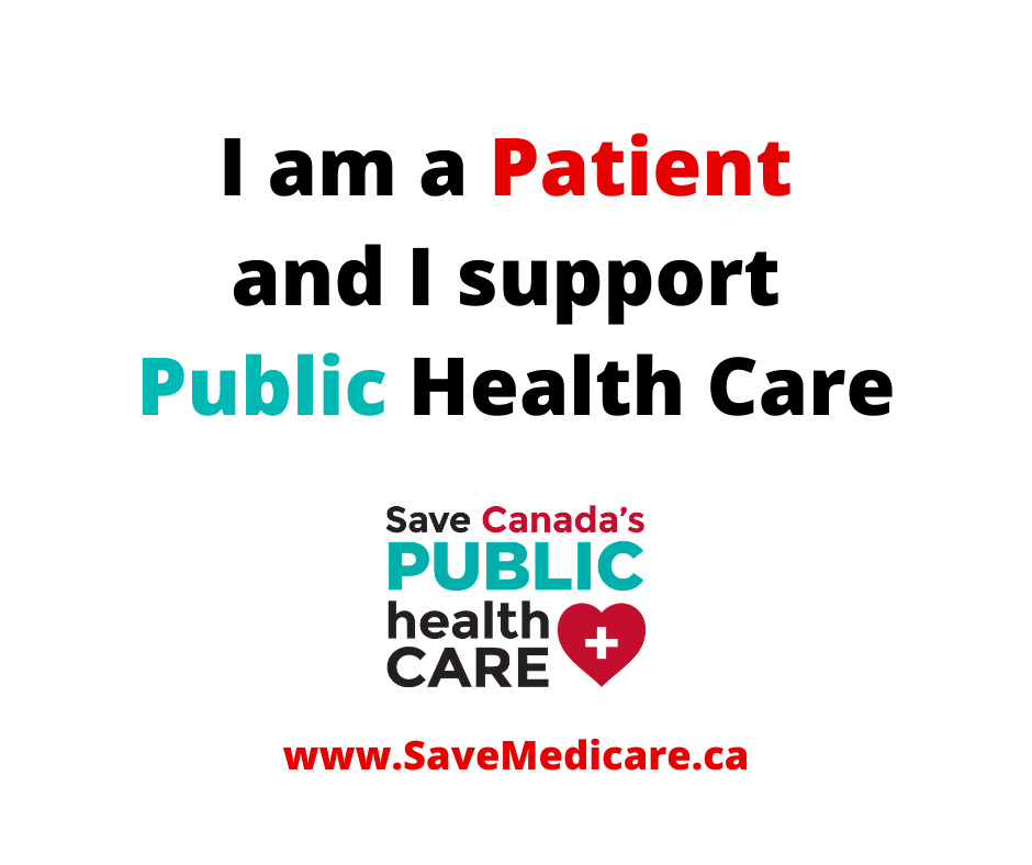 I am a patient and I support public health care