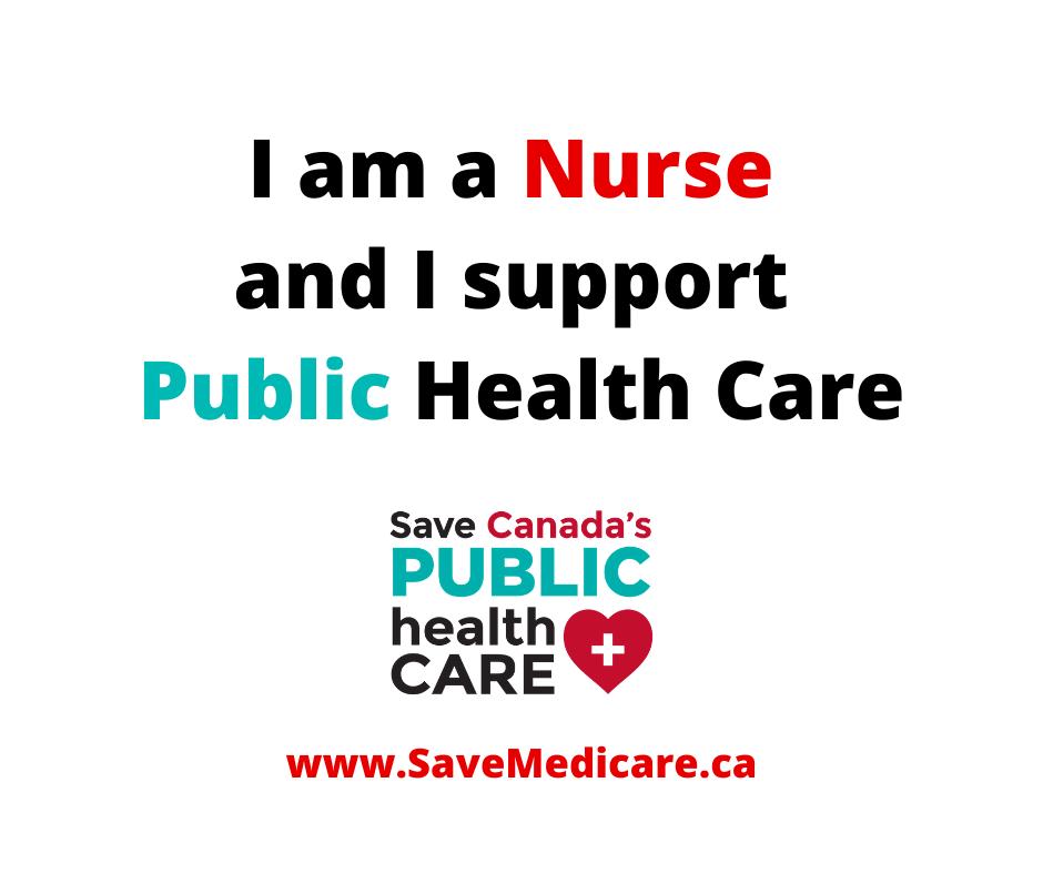 I am a nurse and I support public health care