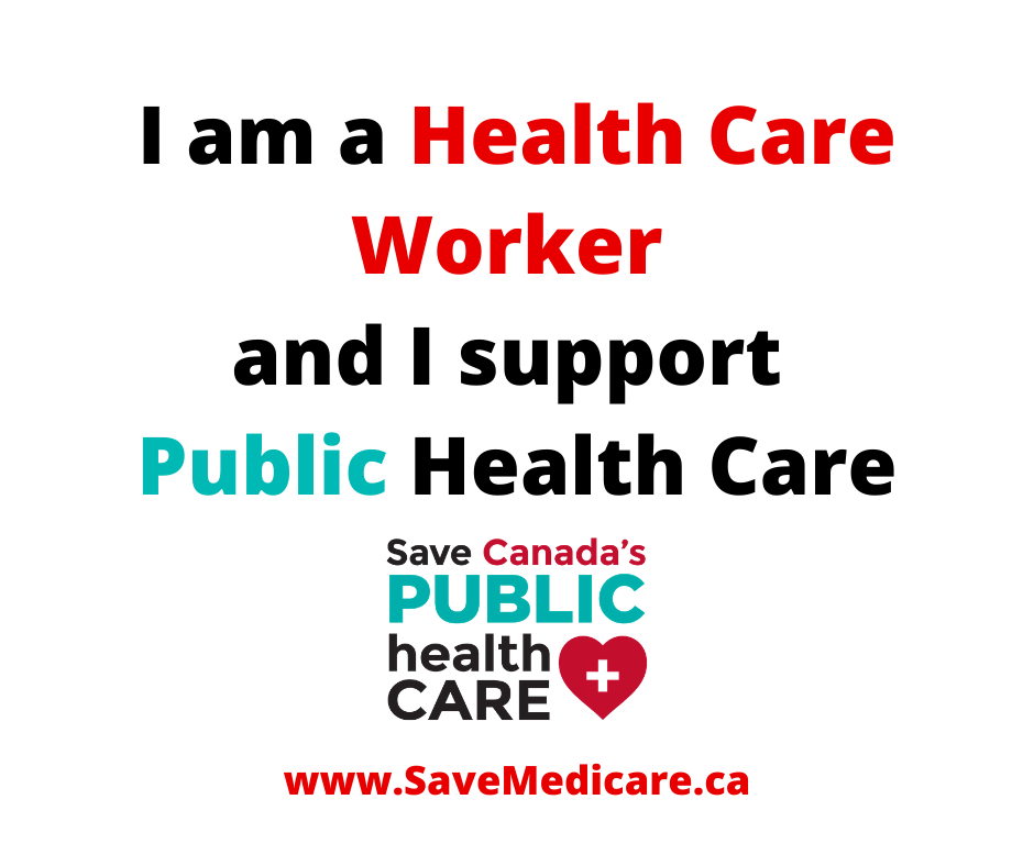 I am a health care worker and I support public health care
