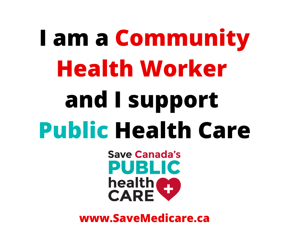 I am a community health worker and I support public health care