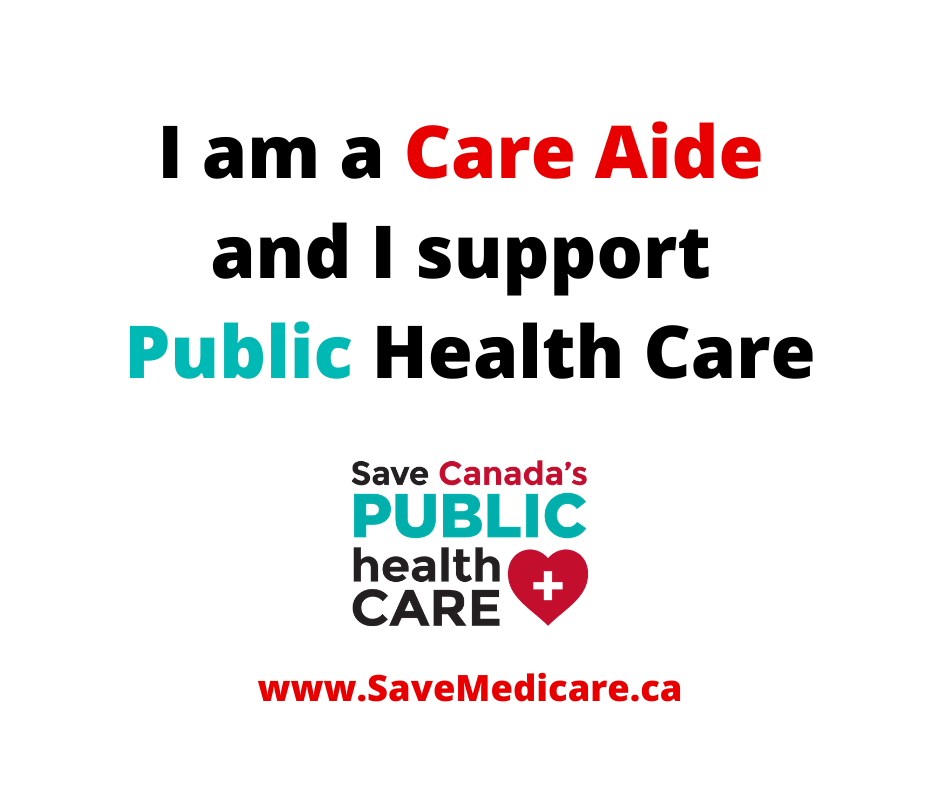I am a care aide and I support public health care