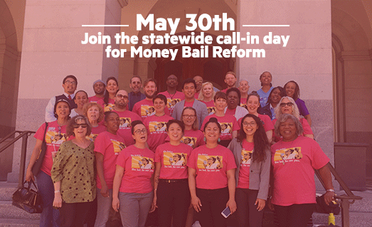 May 30th Join the statewide call-in day for Money Bail Reform