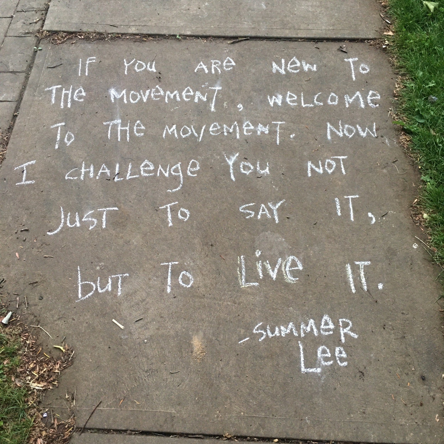 "Chalk art of a quote from Summer Lee: ""If you are new to the movement, welcome to the movement. Now I challenge you not just to say it, but to live it."""