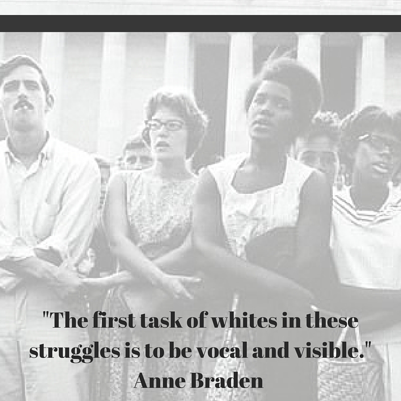 the-first-task-of-whites-in-these-struggles-is-to-be-vocal-and-visible-anne-braden.jpg