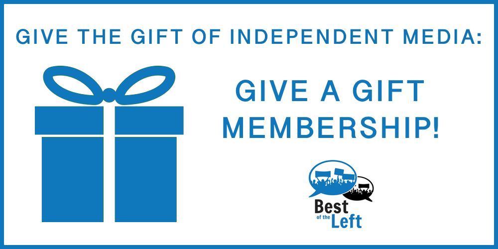 Give the Gift of Independent Media: Give A Gift Membership!