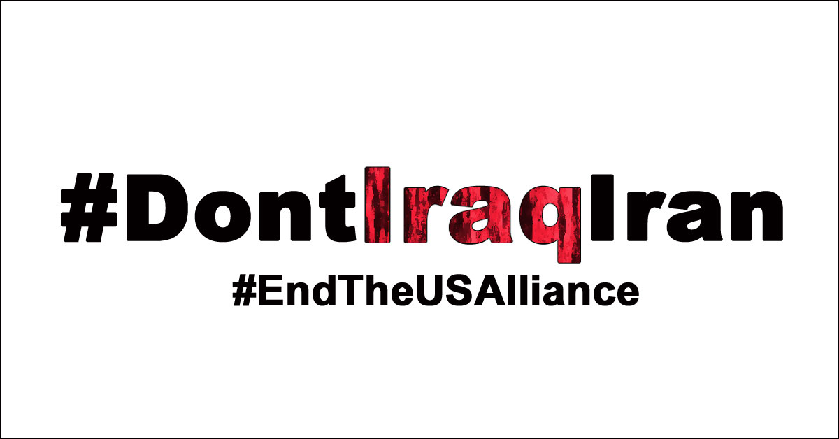 Dont Iraq Iran - end the US alliance banner