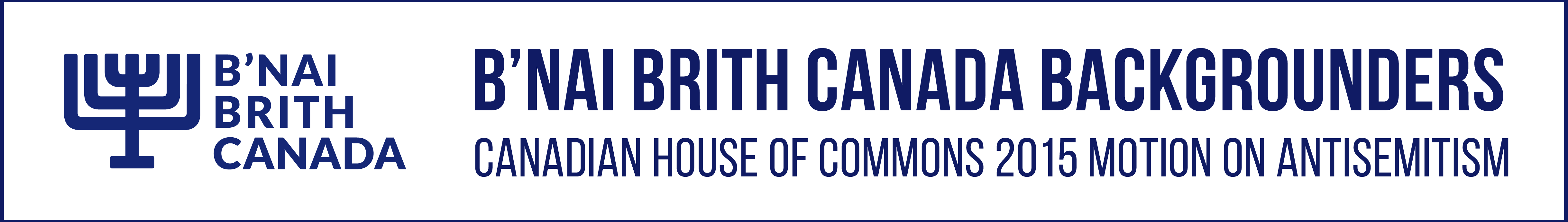 B'nai Brith Backgrounders: Canadian House of Commons 2015 Motion on Antisemitism