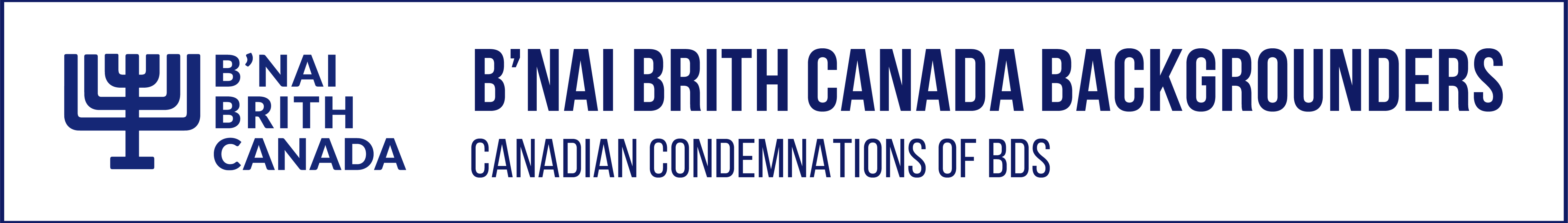 B'nai Brith Backgrounders: Canadian Condemnations of BDS