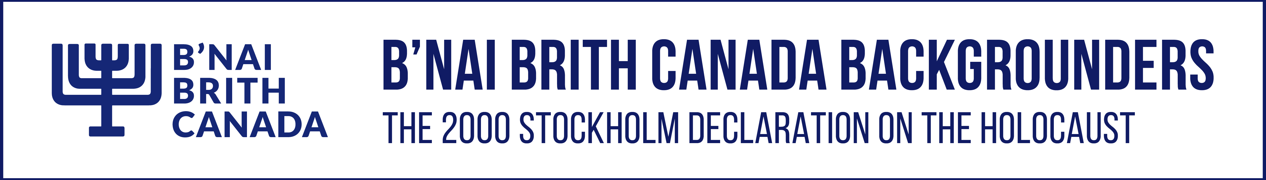 B'nai Brith Backgrounders: The 2000 Stockholm Declaration on the Holocaust