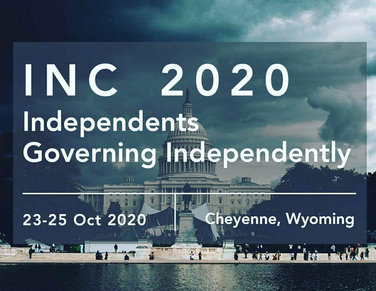 Join us at the Independent National Convention in Wyoming!