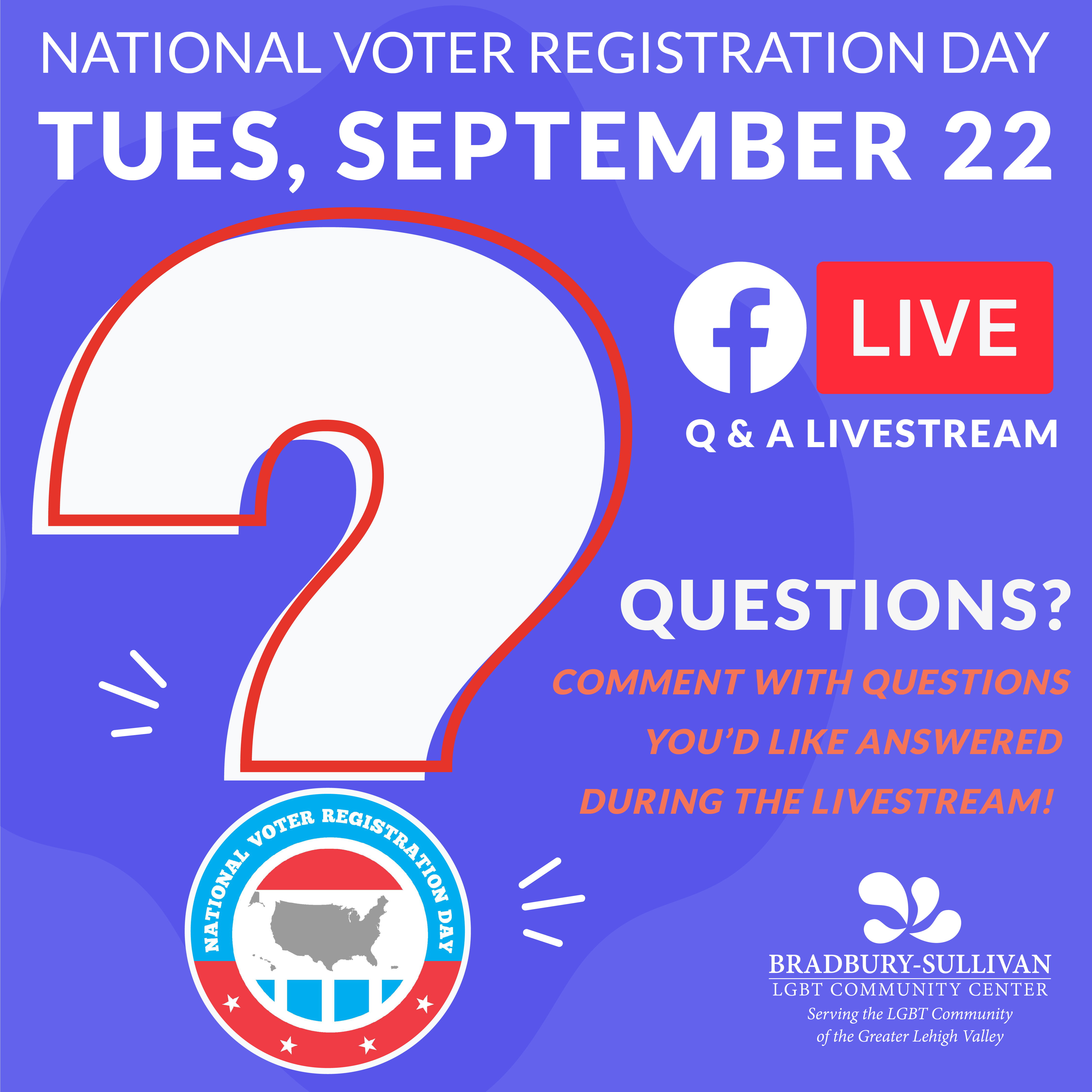 A graphic sharing information about Nation Voter Registration Day on Tuesday, September 22 at the top, a question mark and the National Voter Registration Day logo in the lower left corner, and an invitation  to ask questions in the lower right corner.