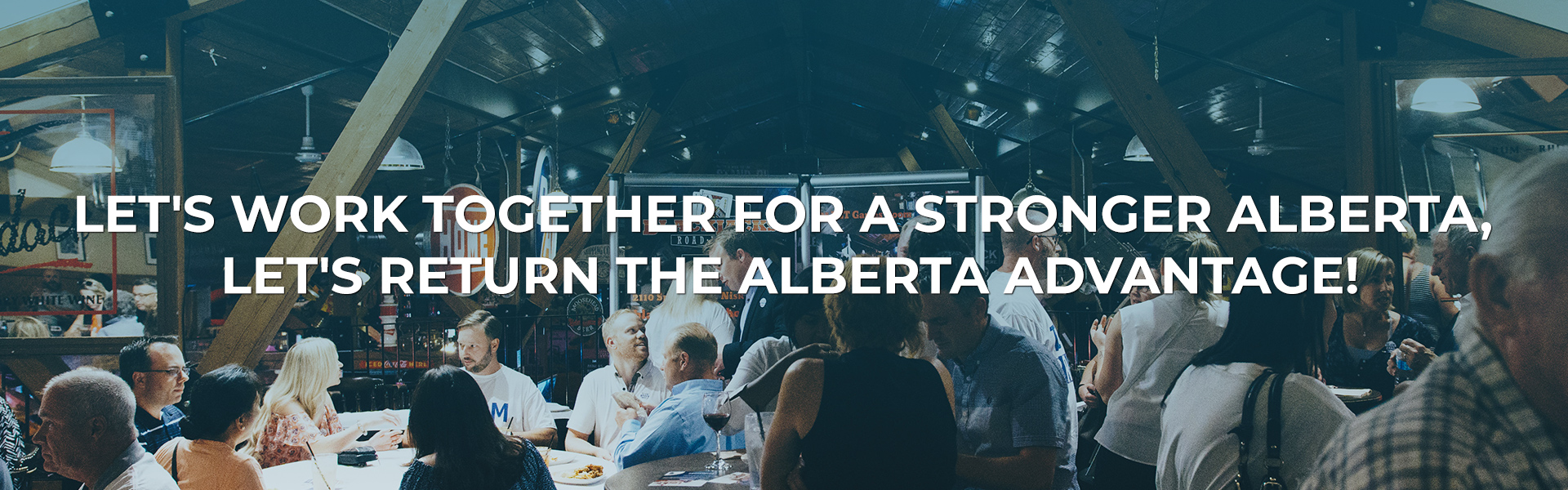 Let's work together for a stronger Alberta, let's return the Alberta Advantage!