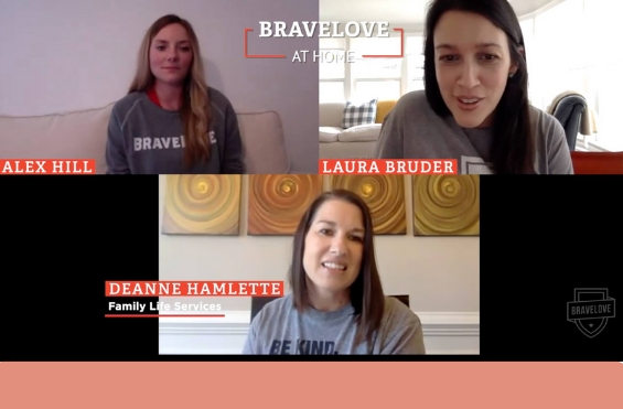 Because we can't be with you in person, we're coming to you from our home to yours. Watch our new webisode series BraveLove At Home!