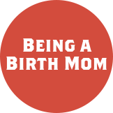Being a Birth Mom