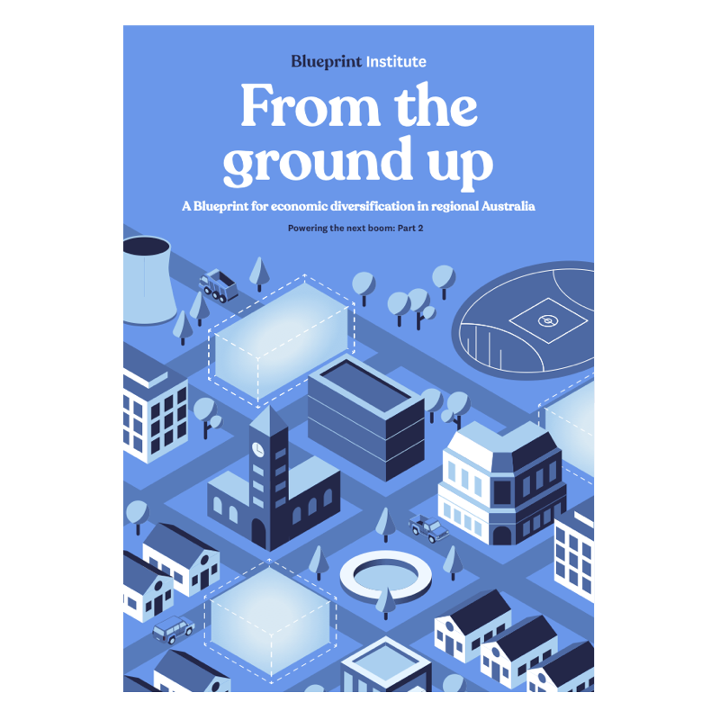 From the ground up: A Blueprint for economic diversification in regional Australia