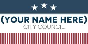 Generic_Your_Name_Here_City_Council_sign.jpg