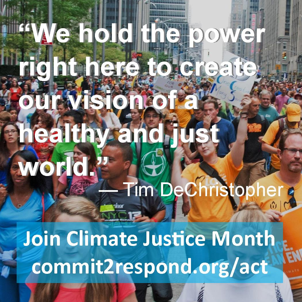 Commit2respond - We Hold the power right here to create our vision of a healthy and just world - Tim DeChristopher