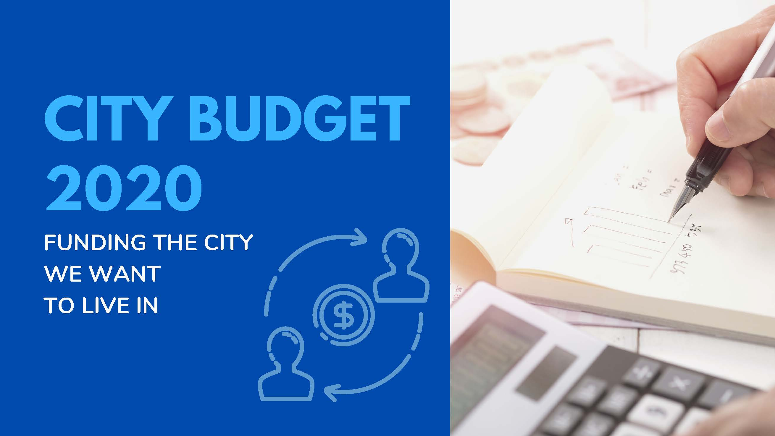 "Graphic with headline ""City Budget 2020: Funding the city we want to live in."" Illustration shows two heads circling a dollar sign, and a photograph of a hand writing numbers on a pad of paper next to a calculator."