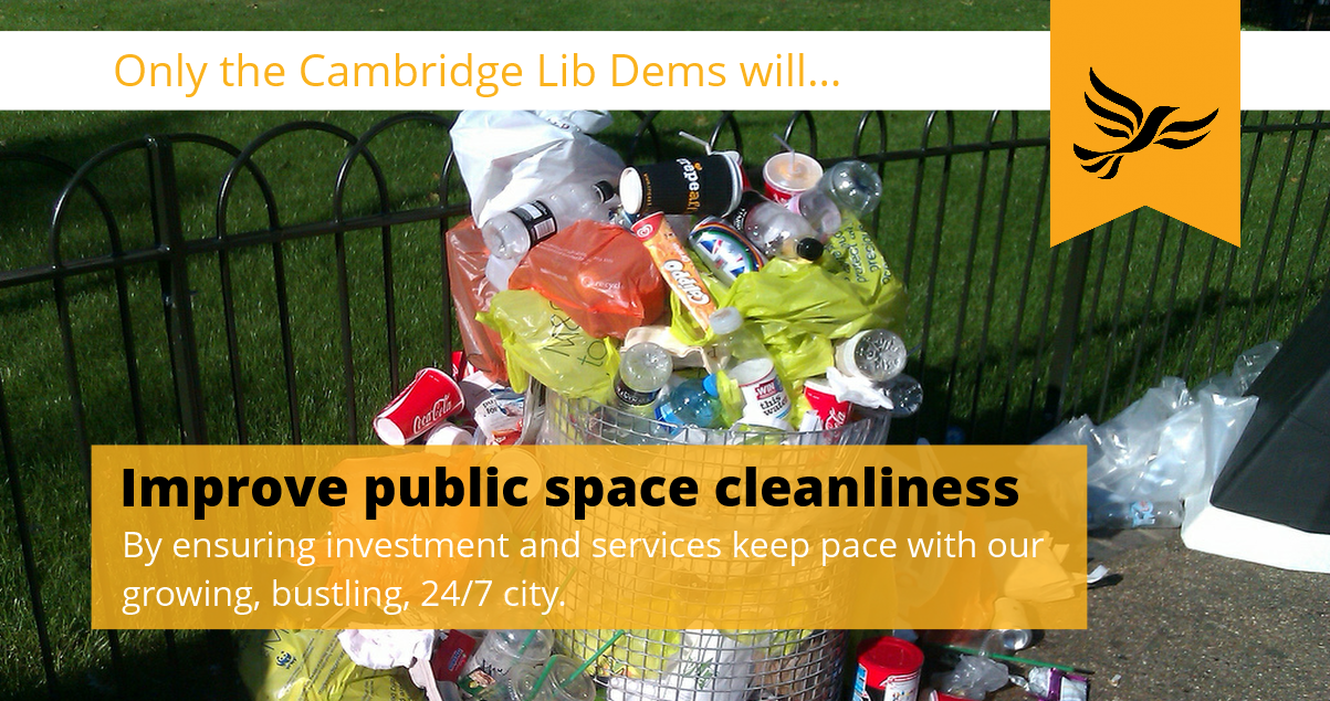 Only the Cambridge Lib Dems will improve public space cleanliness