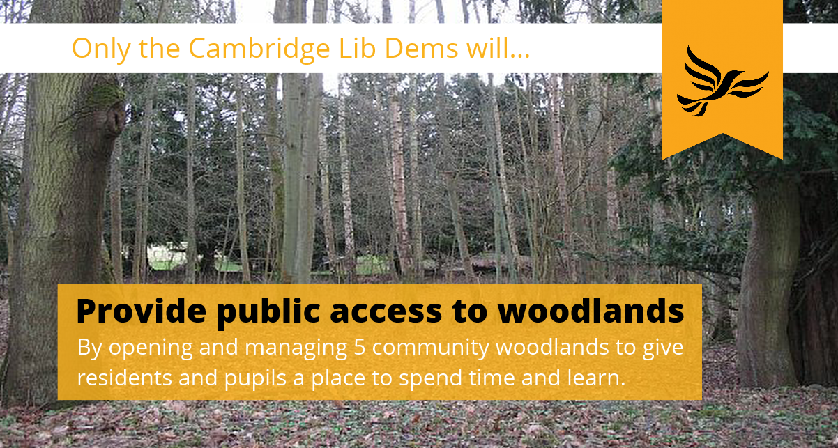 Only the Cambridge Lib Dems will Provide public access to woodland