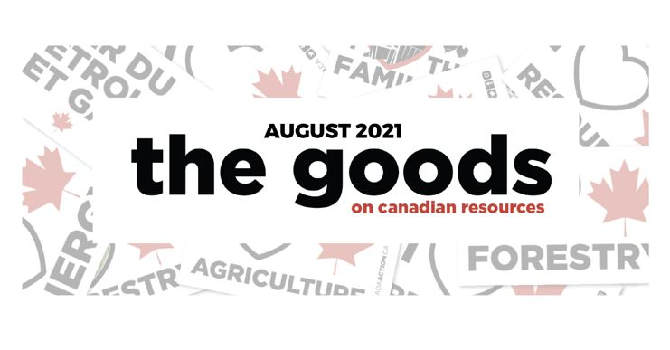 Supporting Canadian Resources Makes Environmental Sense: Newsletter, August 2021