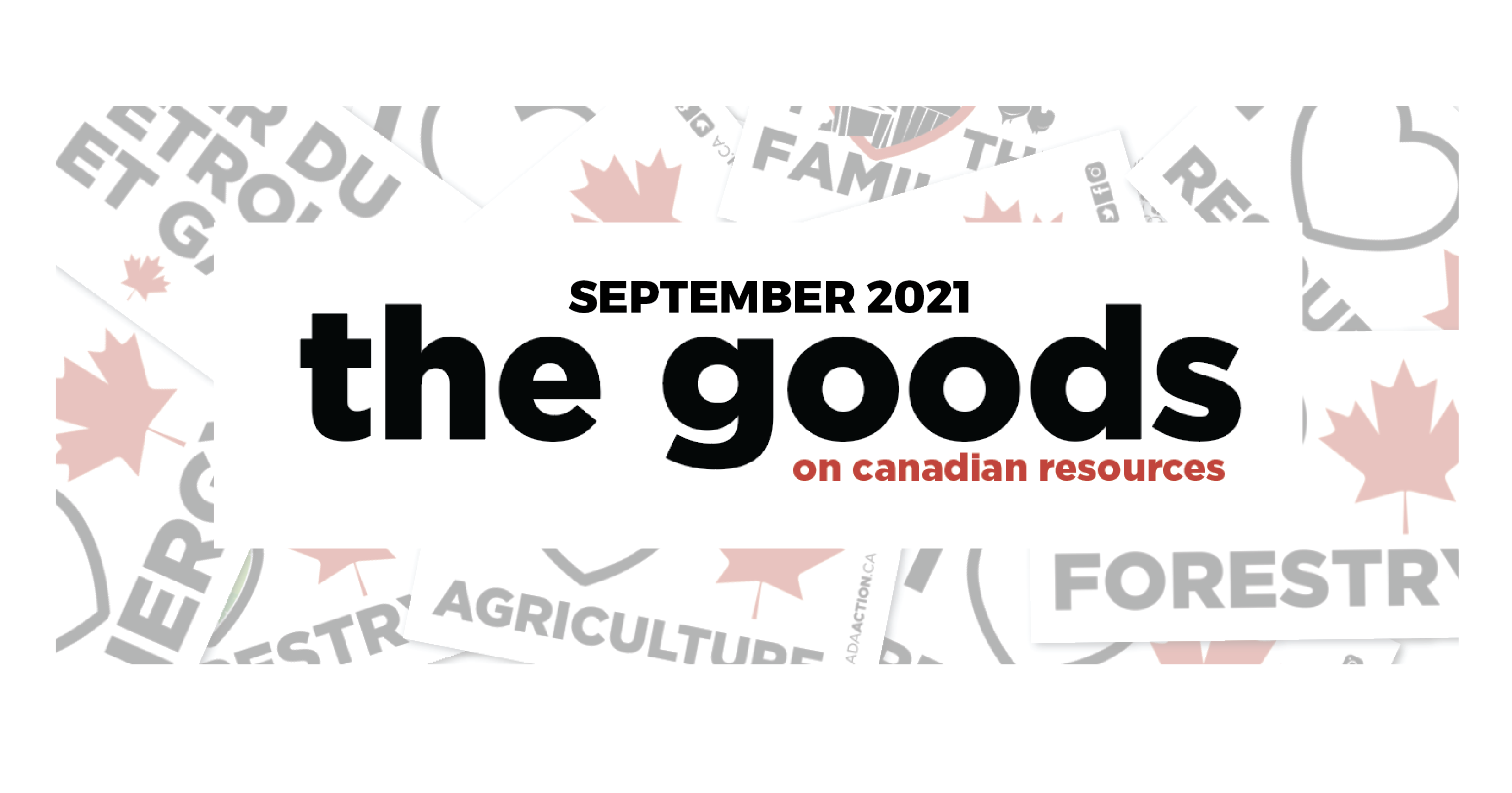 Image: The World Needs More Canadian Resources: Newsletter, September 2021