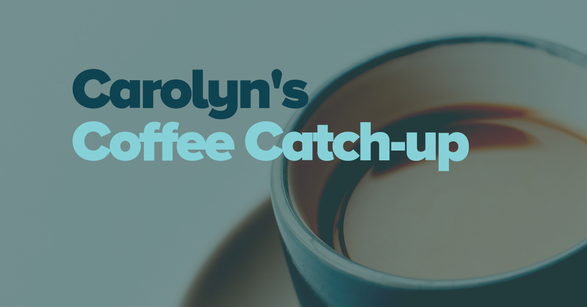 Carolyn's Coffee Catch-Up March 2019