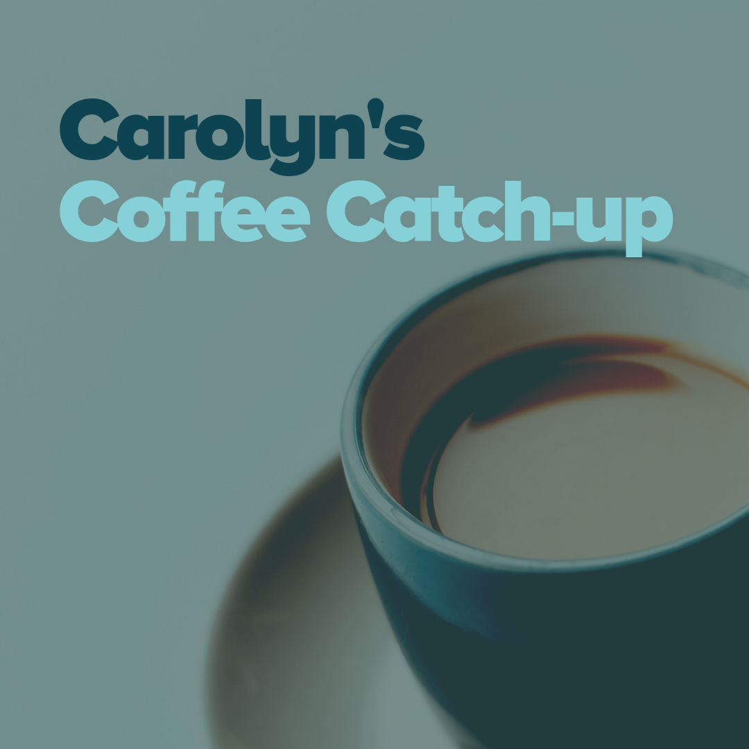 Carolyn's Coffee Catch Up - May 2019