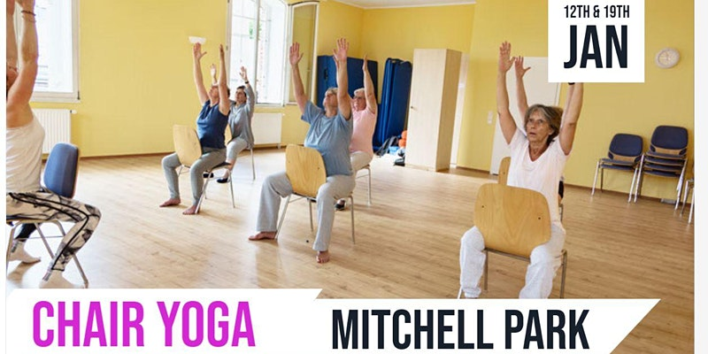 Chair Yoga at Mitchell Park   12th & 19th January