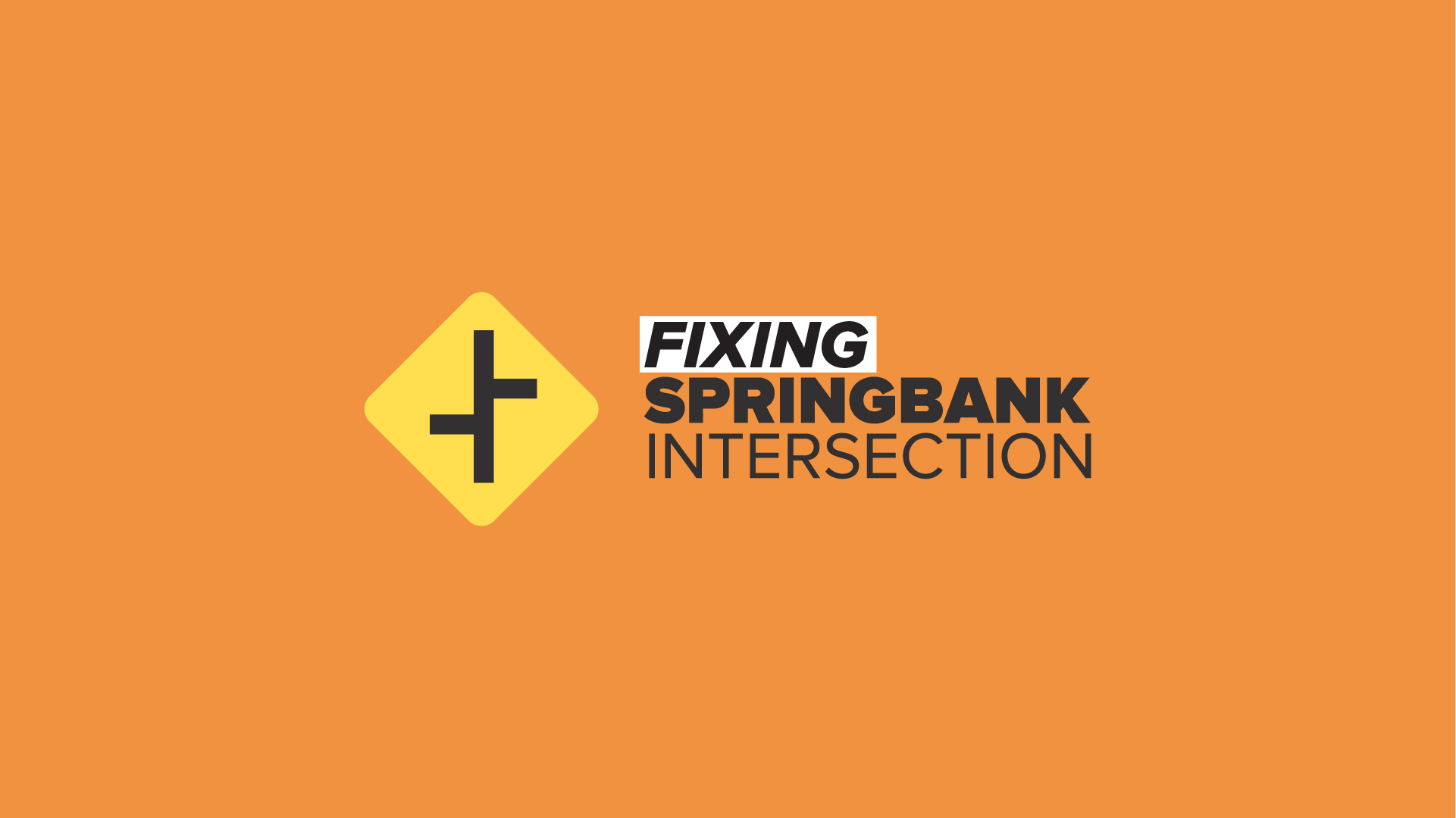 Change of traffic conditions at Springbank Intersection