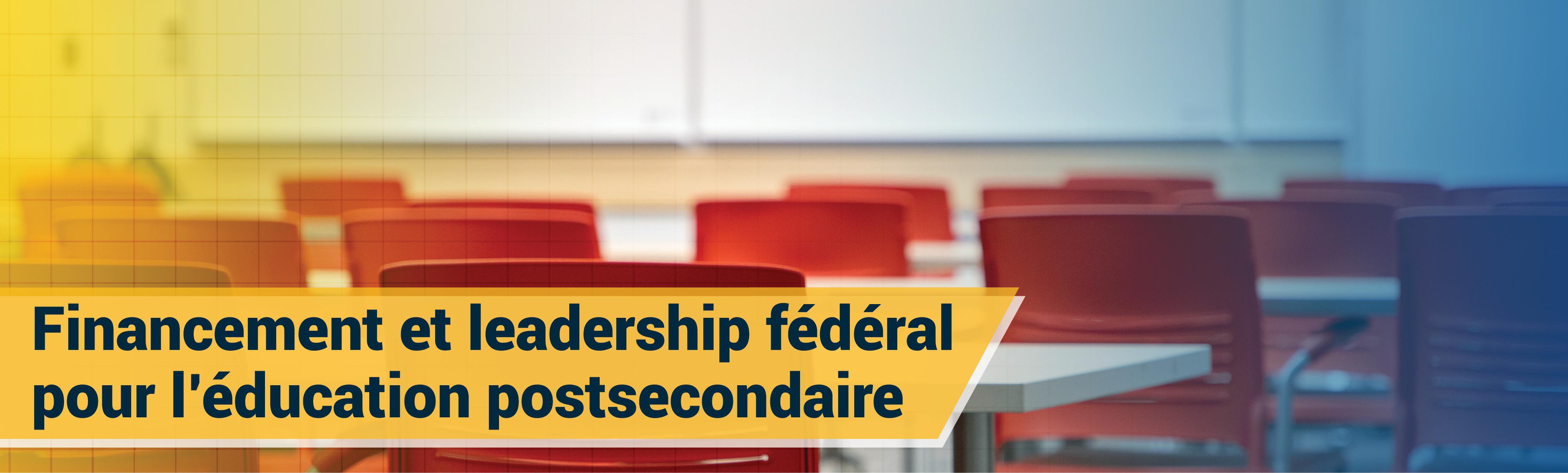 Financement et leadership fédéral pour l'éducation postsecondaire