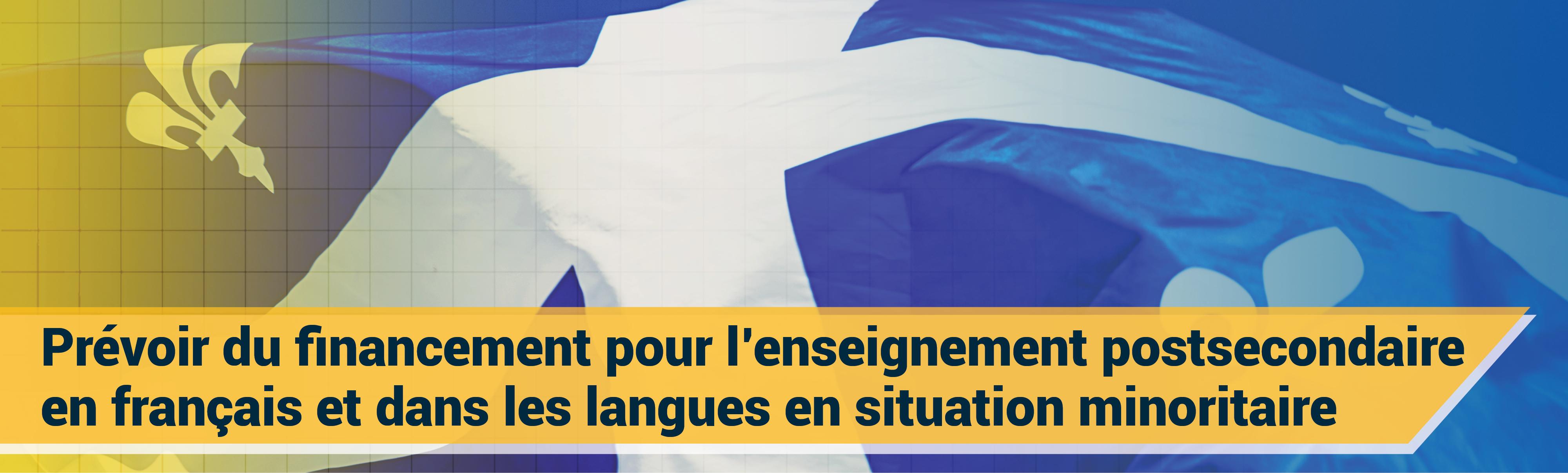 Prévoir du financement pour l'enseignement postsecondaire en français et dans les langues en situation minoritaire