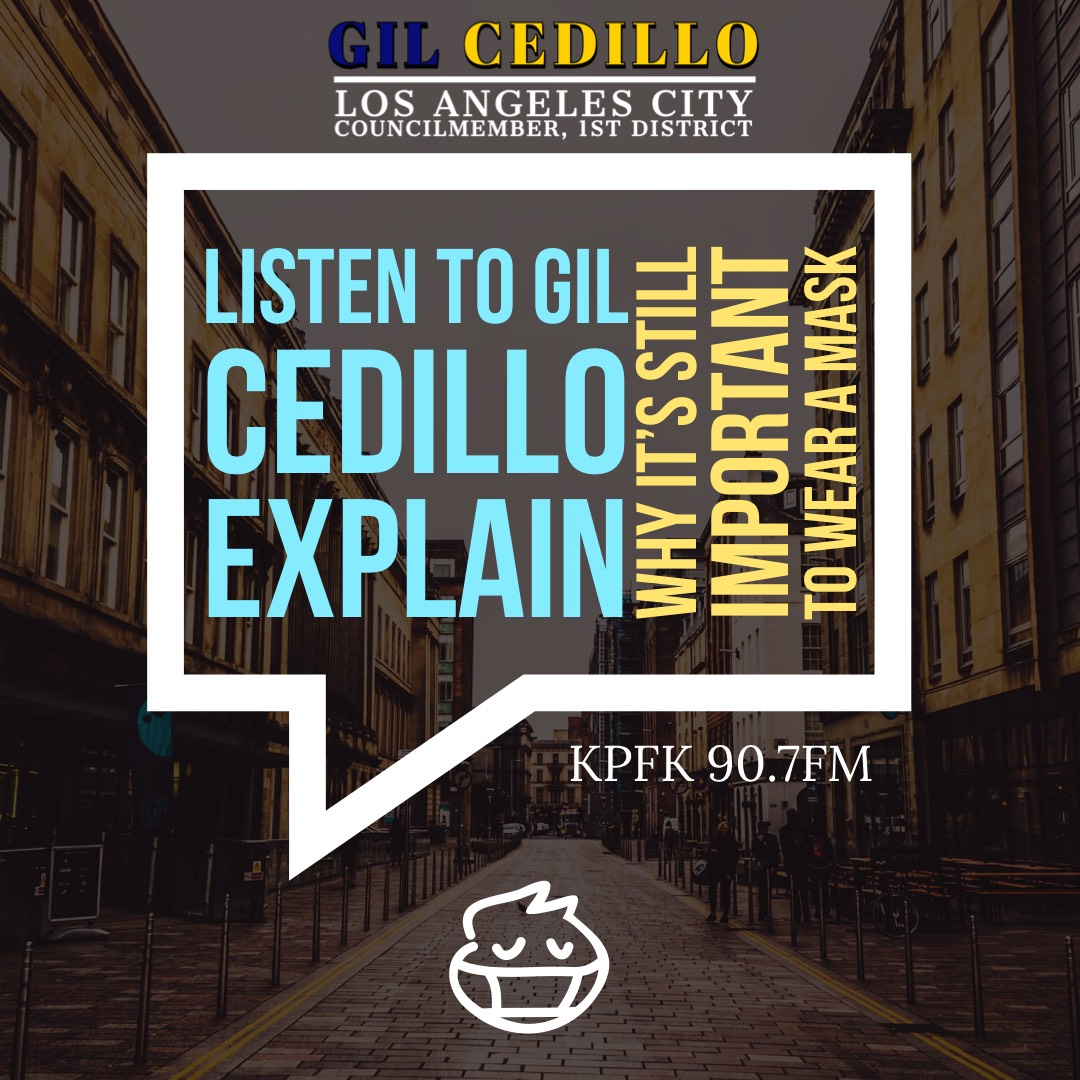 Listen To Gil Cedillo Explain Why We Still Need to Wear a Mask - English