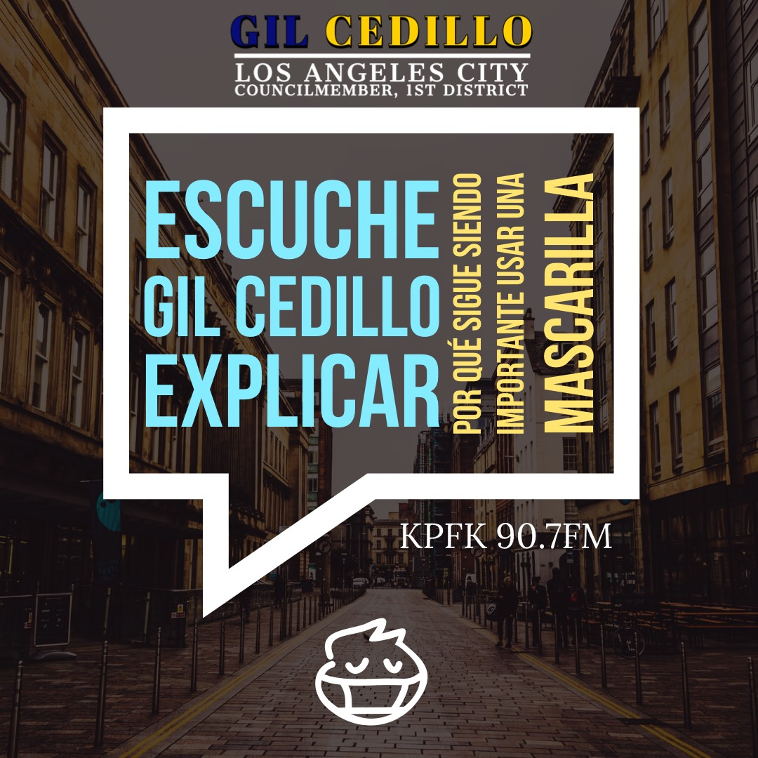 Listen To Gil Cedillo Explain Why We Still Need to Wear a Mask - SPANISH