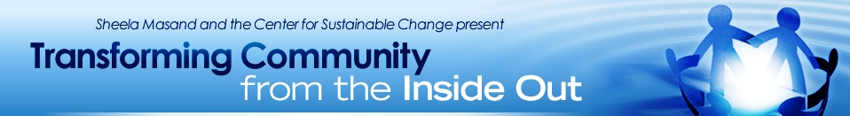 Banner:  Sheela Masand and CSC present Transforming Community from the Inside Out