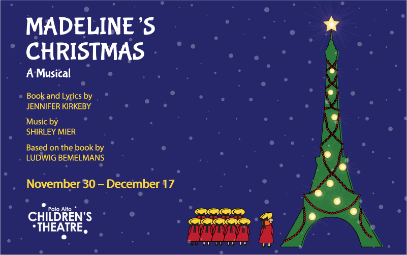 Madeline's Christmas - Friends of the Palo Alto Children's Theatre
