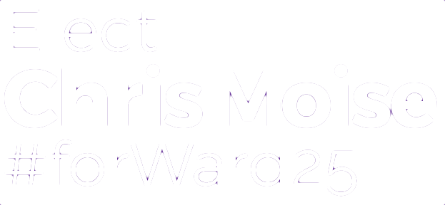 Chris Moise for Ward 25