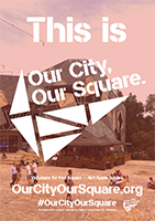 This is Our City, Our Square