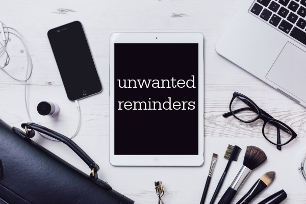 unwanted_reminders.jpg