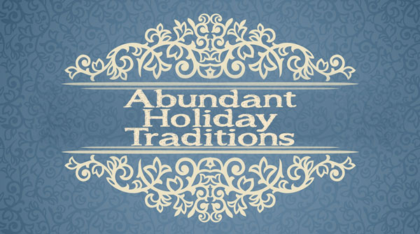 zAbundant-Holiday-Traditions.jpg