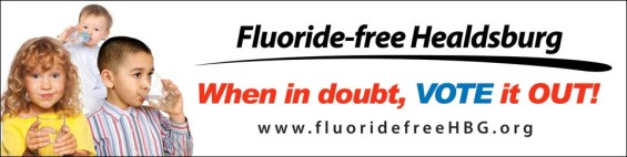 VOTE NO ON P Fluoride Free Healdsburg Clean Water California
