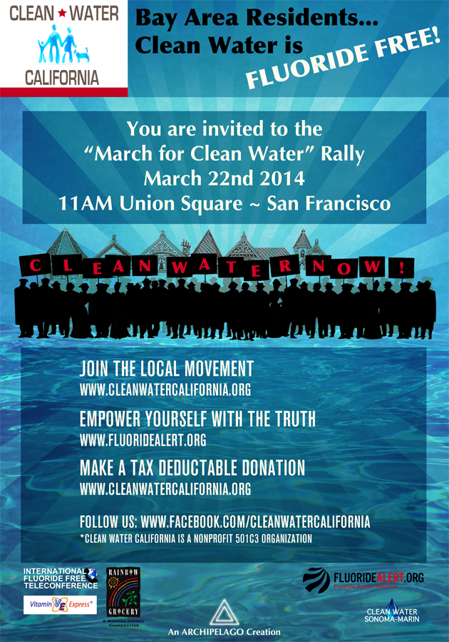 March For Clean Water California San Francisco 3/22/14 NO Fluoride