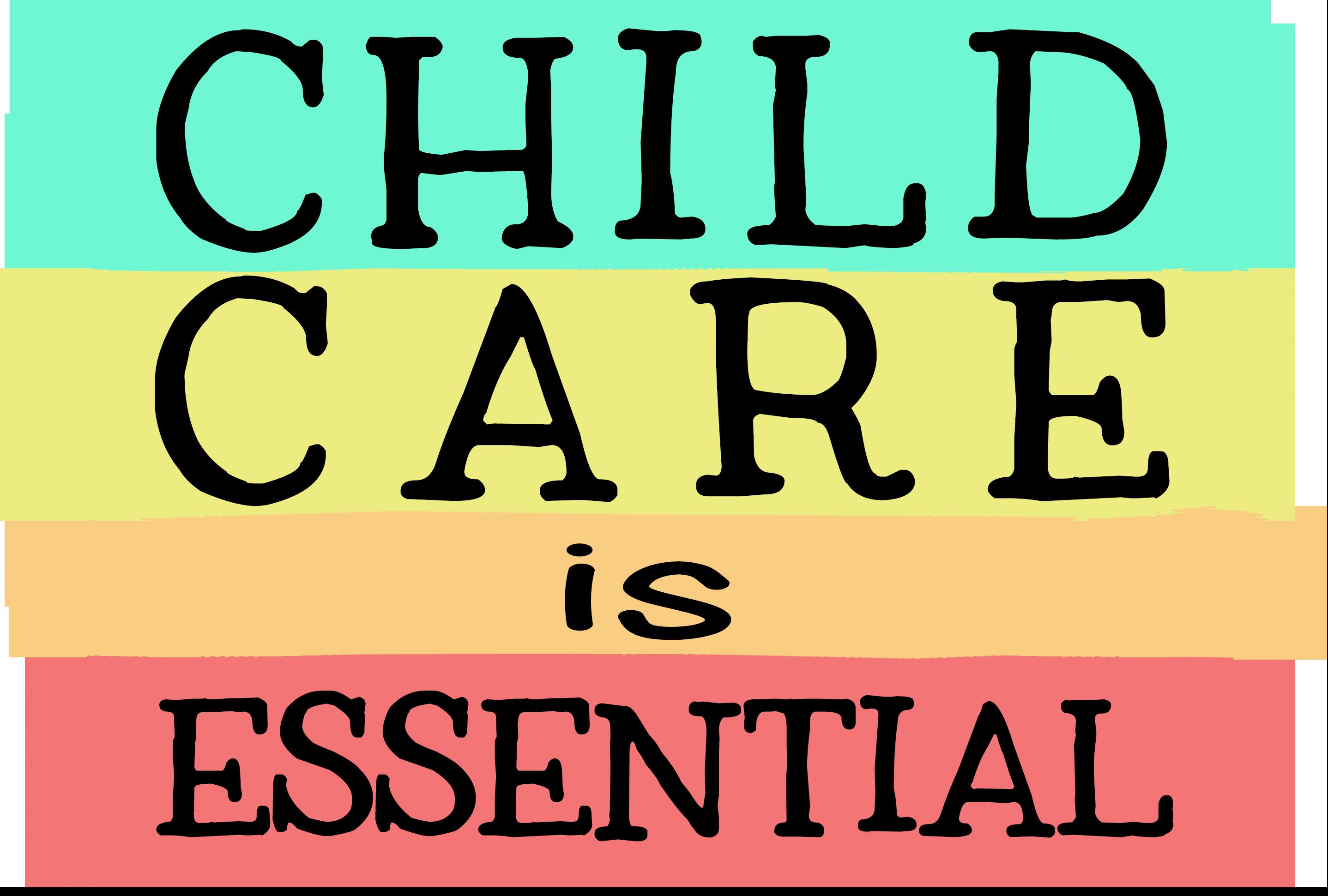 Child Care is Essential