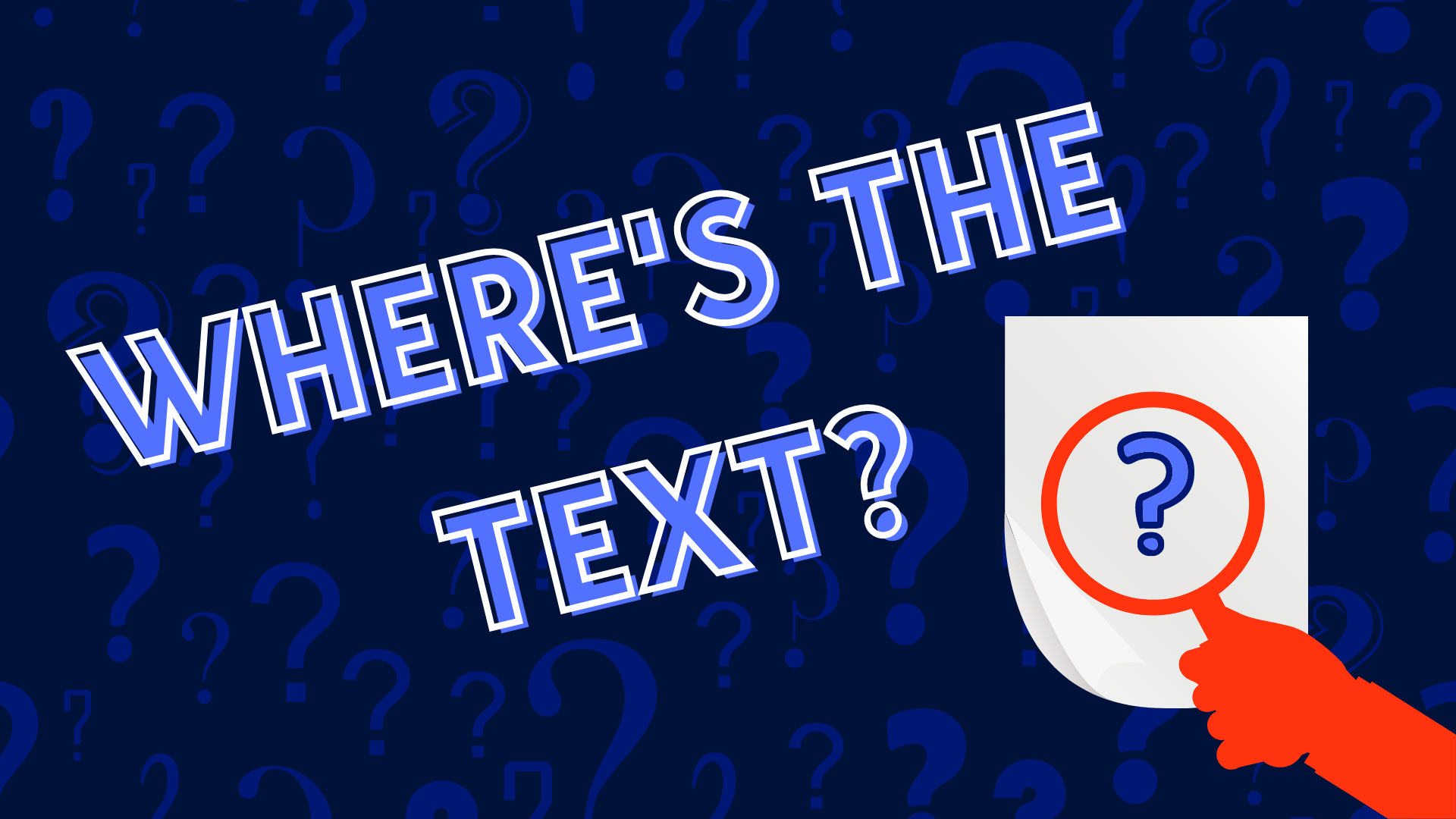 Text where is the text? with an image of a magnifying glass over a document with a question mark on it